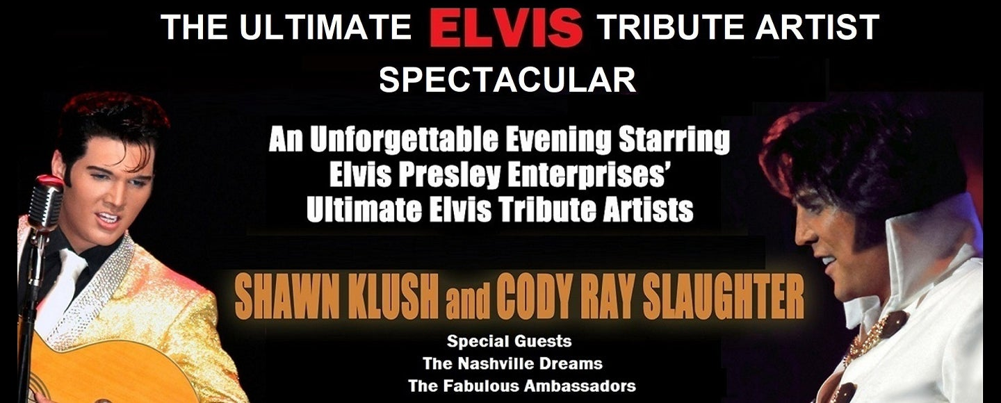 The Ultimate Elvis Tribute Artist Spectacular with Shawn Klush & Cody Ray Slaughter | Cancelled