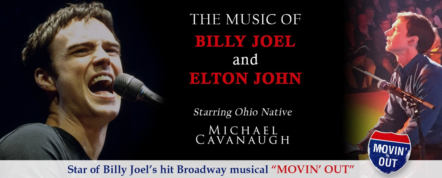 The Music of Billy Joel and Elton John starring Michael Cavanaugh