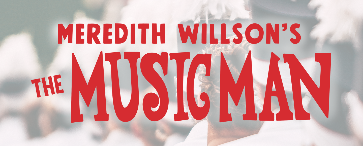 Findlay Light Opera Company's The Music Man | Cancelled