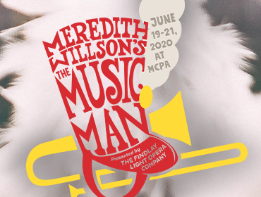 More Info for Findlay Light Opera Company's The Music Man | Cancelled