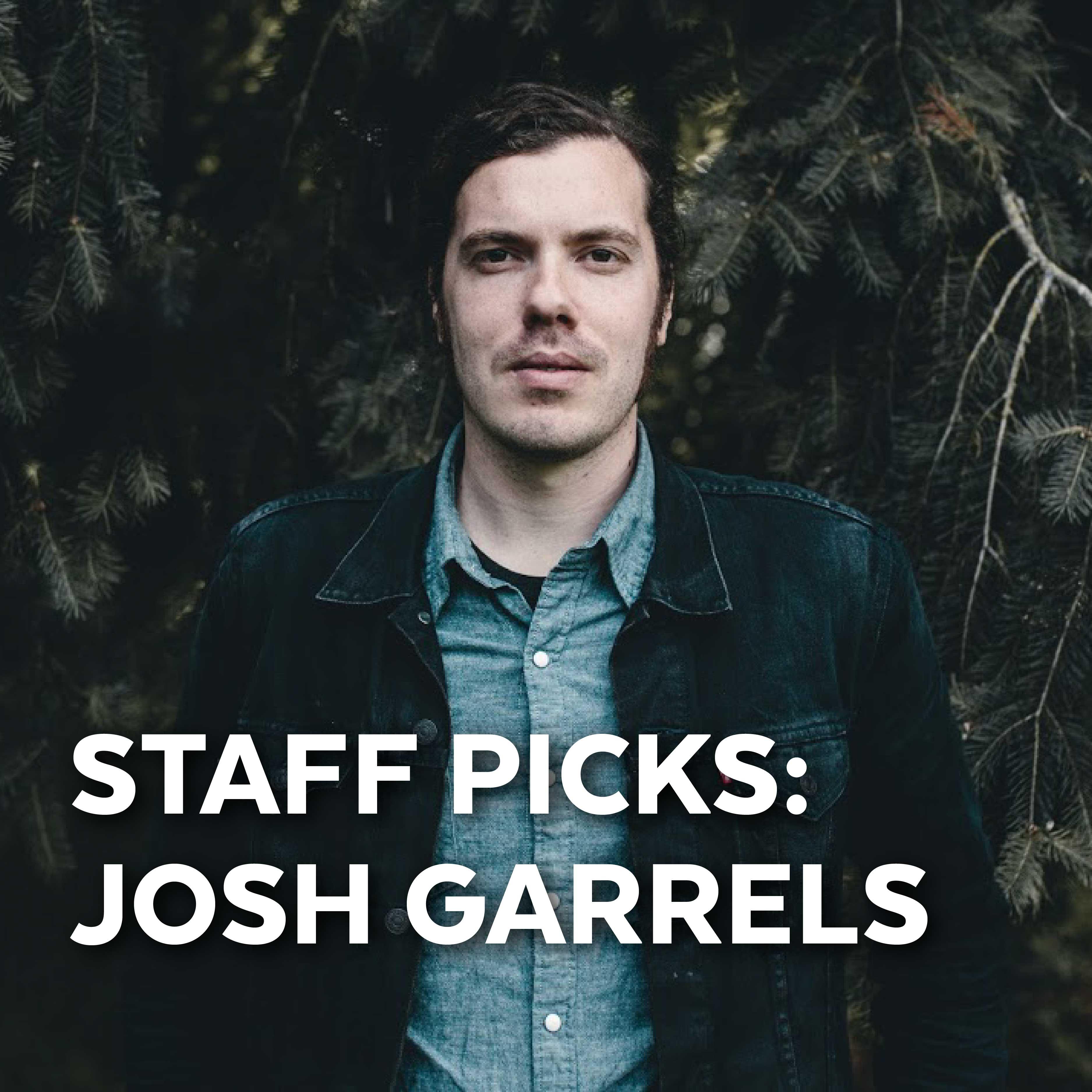 StaffPick_JoshGarrels-01.jpg
