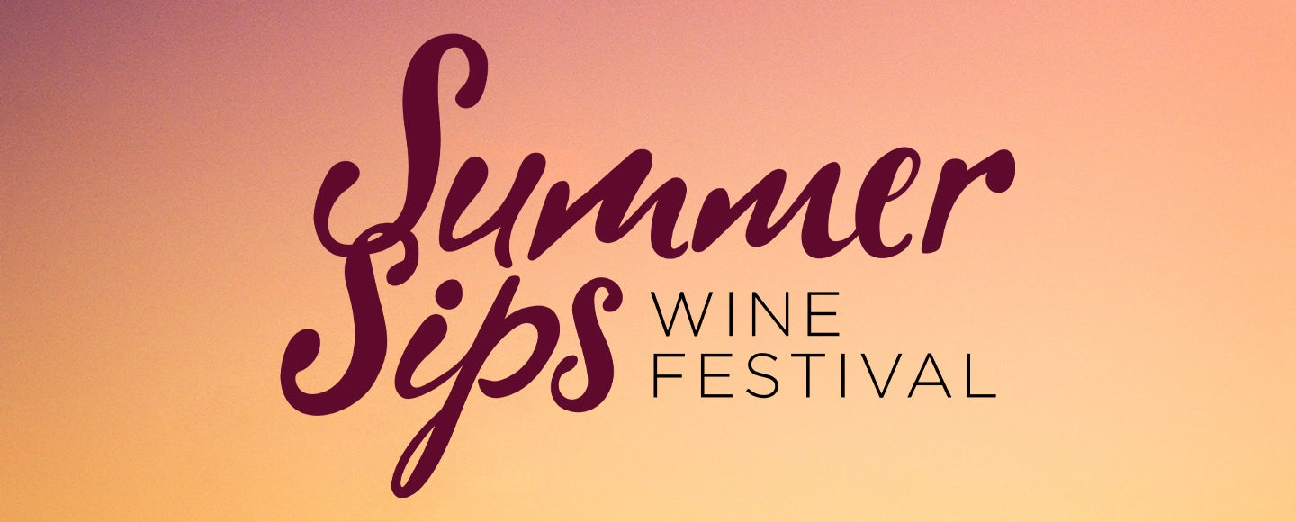 Summer Sips Wine Festival | Cancelled