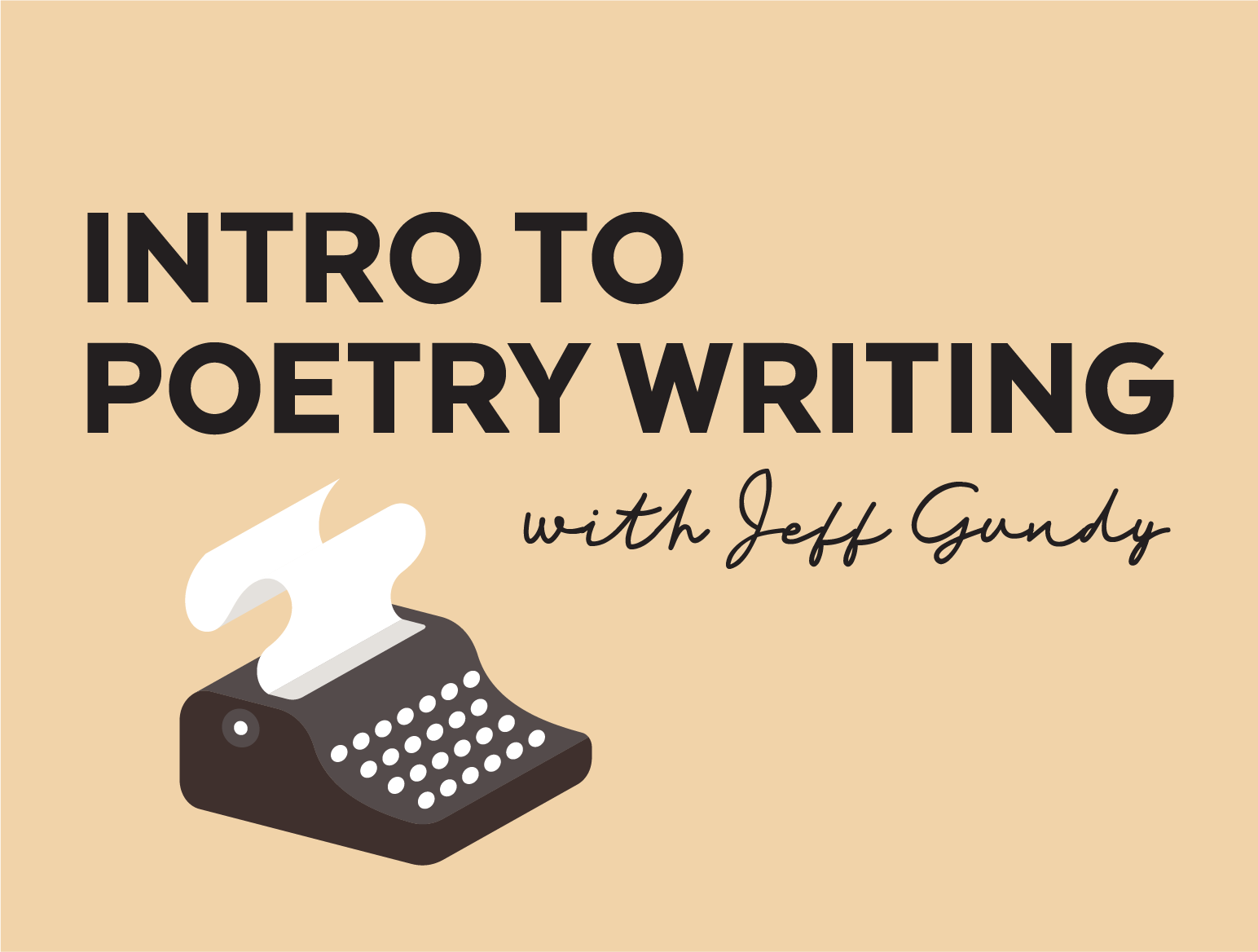More Info for Intro to Poetry Writing with Jeff Gundy