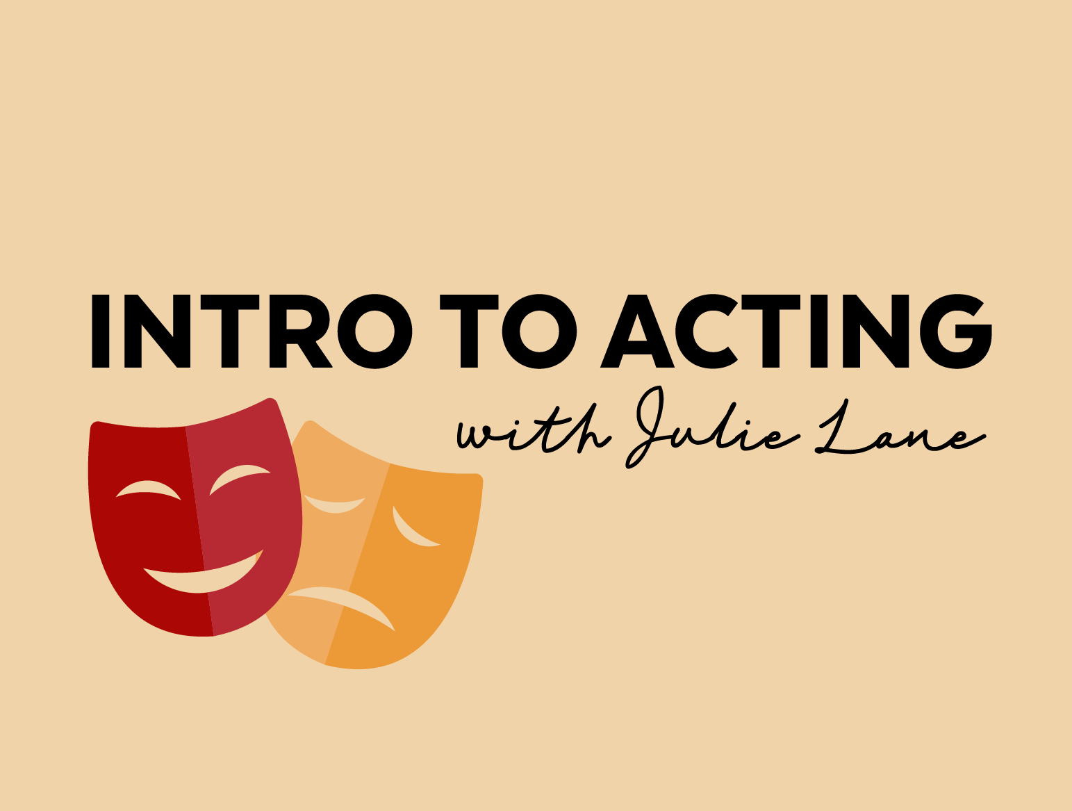 More Info for Intro to Acting with Julie Lane