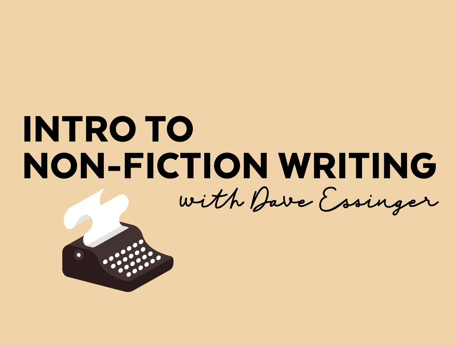 More Info for Intro to Non-Fiction Writing with Dave Essinger